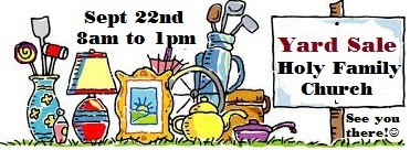 Holy Family Yard Sale Sept 22