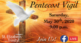 Pentecost Vigil - May 30th, 2020