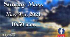 6th Sunday of Easter - May 9th, 2021