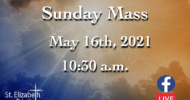 Ascension of the Lord - May 16th, 2021
