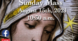 The Assumption of the Blessed Virgin Mary - August 15th, 2021