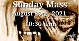 22nd Sunday in OT - August 29th, 2021