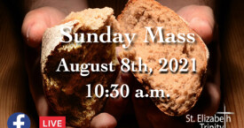 19th Sunday in OT - August 8th, 2021